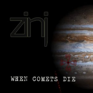 Zinj: When Comets Die